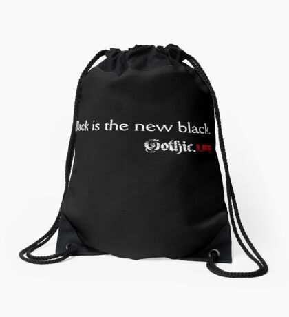 Black is the new black. Gothic.Life Drawstring Bag