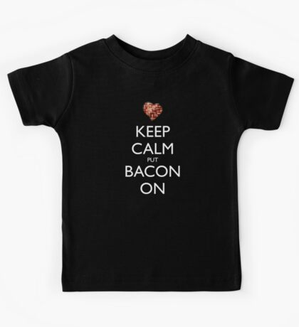 Keep Calm Put Bacon On - Black Kids Tee