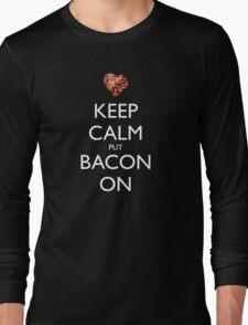 Keep Calm Put Bacon On - Black Long Sleeve T-Shirt