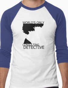 World's Only Consulting Detective Men's Baseball ¾ T-Shirt