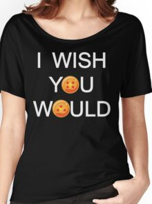 I wish you would Women's Relaxed Fit T-Shirt