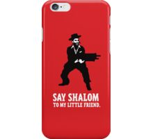 Say Shalom To My Little Friend iPhone iPhone Case/Skin