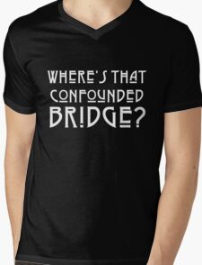 WHERE'S THAT CONFOUNDED BRIDGE? - solid white Mens V-Neck T-Shirt