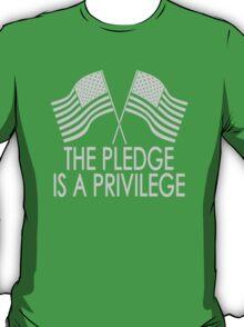 The Pledge Is A Privilege T-Shirt
