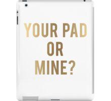 Your Pad or Mine? (iPad+) (Metallic) iPad Case/Skin