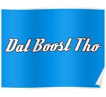 'Dat Boost Tho' - Sticker / Tee Shirt JDM Automotive Design - White Poster
