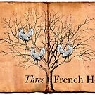 Three French Hens by Claire Elford
