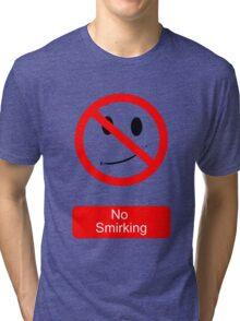 No Smirking Tri-blend T-Shirt