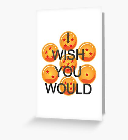I wish you would. Ver. 2 Greeting Card