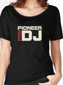 Pioneer Dj Pro Women's Relaxed Fit T-Shirt