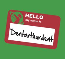 My Name Is Dentarthurdent Baby Tee