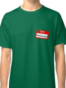 My Name Is Dentarthurdent Classic T-Shirt