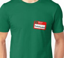 My Name Is Dentarthurdent Unisex T-Shirt