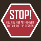 You are not authorized to talk to this person by Dominika Aniola