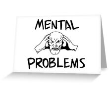 MENTAL PROBLEMS - Xavier's Struggle Greeting Card