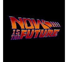 NOW IS THE FUTURE - Logo 21/Oct/2015 Photographic Print