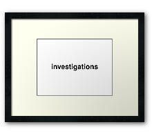 investigations Framed Print