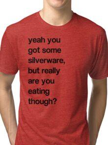 SILVER WHAT? Tri-blend T-Shirt