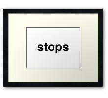 stops Framed Print