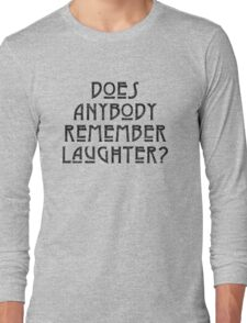 DOES ANYBODY REMEMBER LAUGHTER? destroyed black Long Sleeve T-Shirt