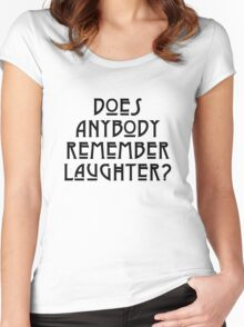 DOES ANYBODY REMEMBER LAUGHTER? solid black Women's Fitted Scoop T-Shirt