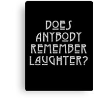 DOES ANYBODY REMEMBER LAUGHTER? destroyed white Canvas Print