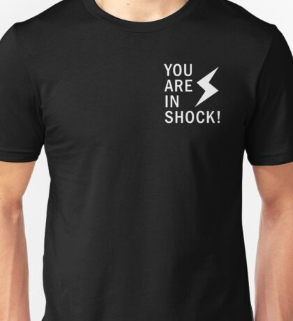 You Are In Shock! - Tatara's Shirt Unisex T-Shirt