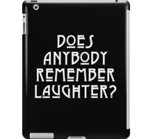 DOES ANYBODY REMEMBER LAUGHTER? solid white iPad Case/Skin
