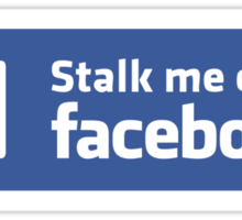 Stalk me on Facebook =D Sticker