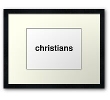 christians Framed Print