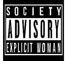 Society Advisory Explicit Woman Photographic Print