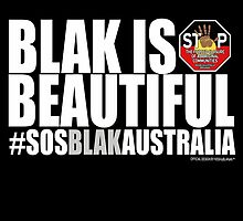 BLAK is BEAUTIFUL #SOSBLAKAUSTRALIA by KISSmyBLAKarts