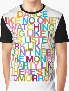 DANCE LIKE THERE'S NO TOMORROW Graphic T-Shirt