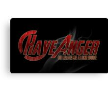 HaveAnger Canvas Print