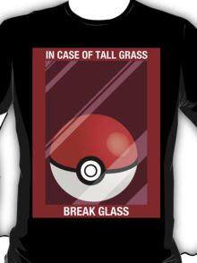 In Case of Tall Grass, Break Glass T-Shirt