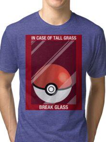 In Case of Tall Grass, Break Glass Tri-blend T-Shirt