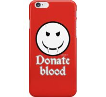 Donate Blood - Vampire Smiley Version 2 iPhone Case/Skin