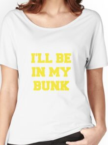 I'll Be in my Bunk Women's Relaxed Fit T-Shirt