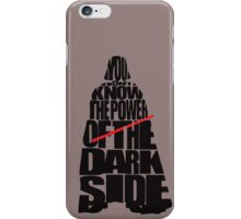 Darth Vader - You dont know the power of the dark side iPhone Case/Skin