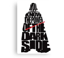 Darth Vader - You dont know the power of the dark side Canvas Print