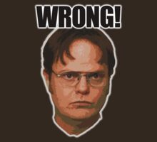 WRONG...Dwight Schrute by ryan1815