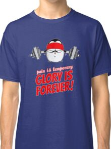 Pain Is Temporary, Glory Is Forever! v.1 Classic T-Shirt
