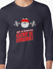 Pain Is Temporary, Glory Is Forever! v.1 Long Sleeve T-Shirt