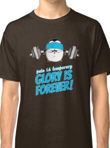 Pain Is Temporary, Glory Is Forever! v.3 Classic T-Shirt
