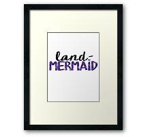 Land-Mermaid Framed Print