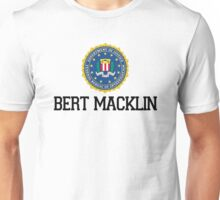 Bert Macklin, FBI Unisex T-Shirt