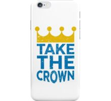 Take the Crown iPhone Case/Skin