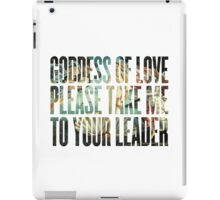 Goddess of Love Please Take Me to Your Leader iPad Case/Skin