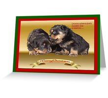 I Know Where She's Hidden The Presents Rottweiler Puppy Christmas Wishes Greeting Card