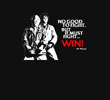Karate Kid - No Good to Fight Unisex T-Shirt